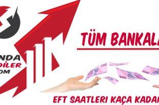 Bankaların EFT Saatleri Kaça Kadar?