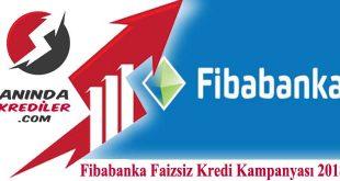 Fibabanka Faizsiz Kredi Kampanyası 2018