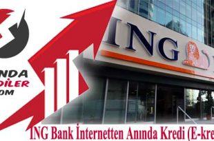 ING Bank İnternetten Anında Kredi (E-kredi 2018)